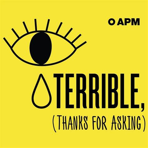 A Terrible terrible thanks for asking podcast apm podcasts