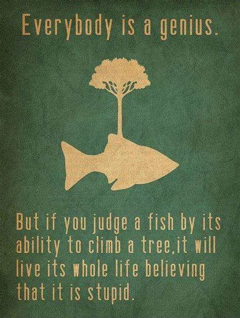 Everybody Is by Everybody Is A Genius But If You Judge A Fish By Its