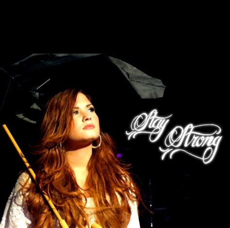 demi lovato biography stay strong demi lovato stay strong quotes quotesgram