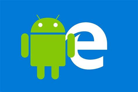 android edge microsoft edge preview for android