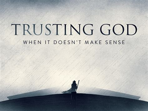 Has Always Helped Make Any Situation Seem Brighter - trust god when it doesn t make sense issues from the