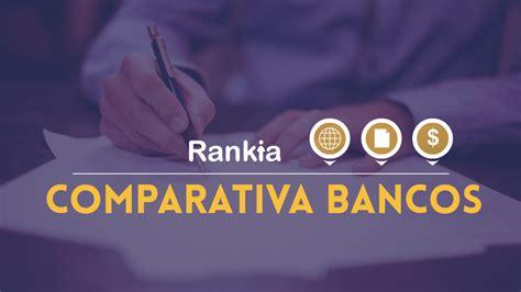 bancos comparativa comparativa bancos banco de chile bancoestado y