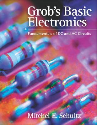 Grobs Basic Electronics 12 Schultz 9780073250366 grob s basic electronics fundamentals of