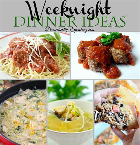 weeknight dinner weeknight dinner ideas domestically speaking