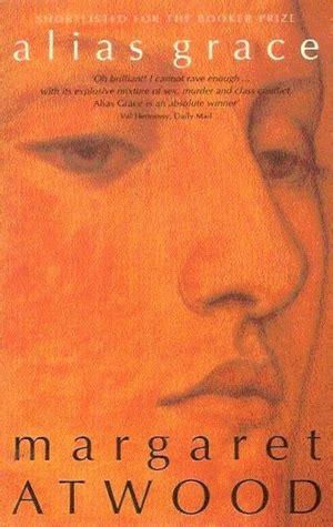 alias grace books alias grace by margaret atwood reviews discussion