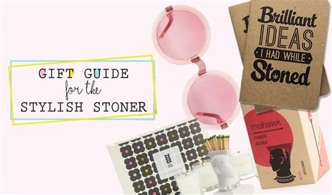 holiday gift guide 10 gifts for the stylish stoner