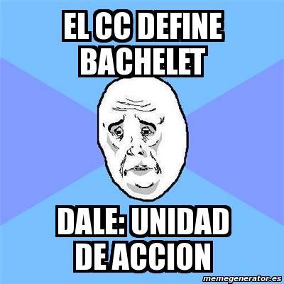 Meme Generator Definition - meme okay guy el cc define bachelet dale unidad de