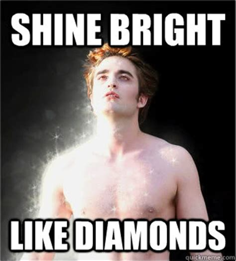 Shine Bright Like A Diamond Meme - bright memes image memes at relatably com