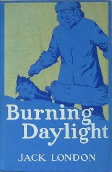 themes of jack london s books burning daylight