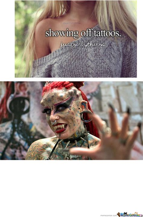Tattoo Girl Meme - girls with tattoos by dahakasystem meme center