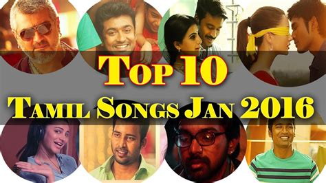song for 2016 top 10 tamil songs january 2016 new tamil songs