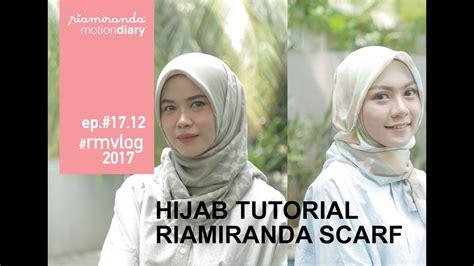tutorial hijab ria miranda rmvlog 12 hijab tutorial riamiranda scarf youtube