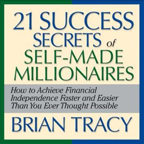 secrets self made millionaires teach their books listen to 21 success secrets of self made millionaires