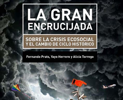 libro el gran cambio la gran encrucijada sobre la crisis ecosocial y el cambio de ciclo de hist 243 rico comunidad ism