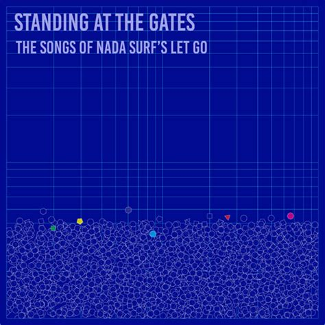nada surf paper boats tab standing at the gates the songs of nada surf s let go