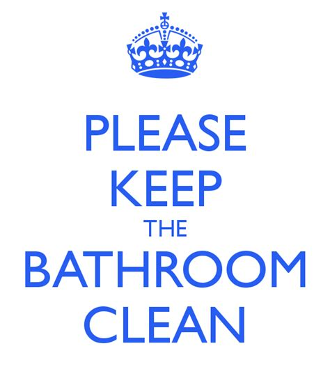 Bathroom Signs For Cleanliness by Keep Bathroom Clean Sign Printable Cleanliness