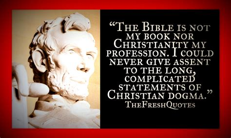 abraham lincoln a christian abraham the bible is not my book nor christianity quotes