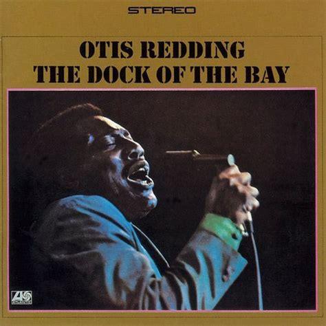 otis redding sittin on the dock of the bay lyrics youtube otis redding the dock of the bayi like it a lot i like