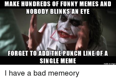 Imgur Make A Meme - make hundreds of funny memes and nobody blinks an eye
