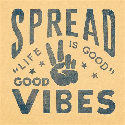 Vibes Quotes Spread Vibes Quotes Quotesgram