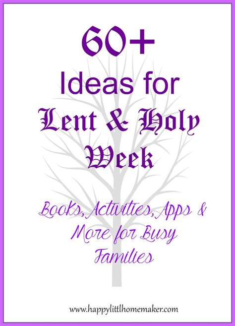 40 pro life lenten sacrifice ideas for you prolife365 60 ideas for lent holy week books activities apps