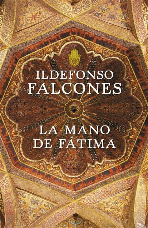la mano de f 225 tima ildefonso falcones libros favoritos books
