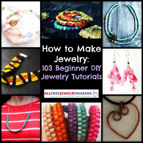 jewelry tutorials for beginners how to make jewelry 103 beginner diy jewelry tutorials