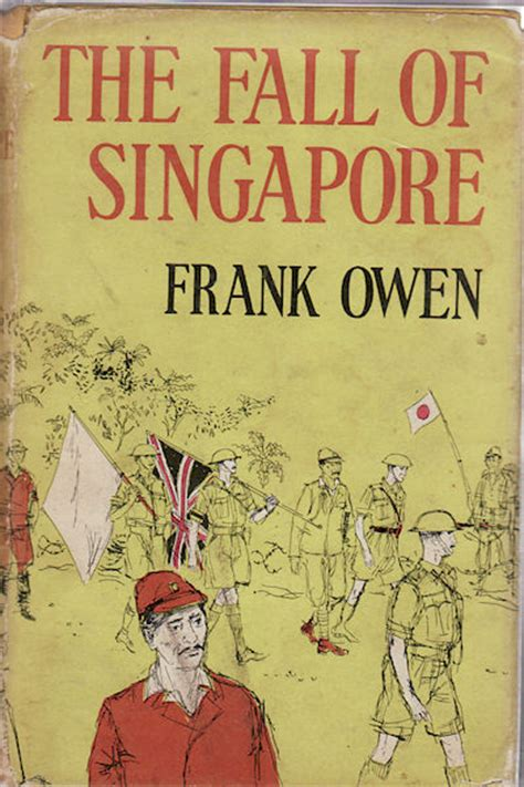 the defence and fall of singapore books the fall of singapore by owen frank 1960