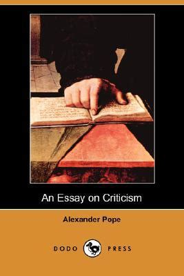 Pope Essay On Read by An Essay On Criticism By Pope Reviews