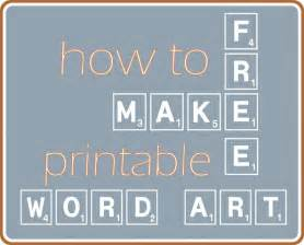 If you want to make your own free printable word art for your home in