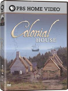 colonial house pbs 1000 images about living history tv on pinterest the