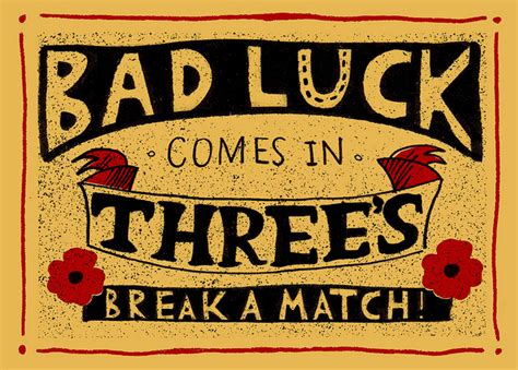 bad luck things bad luck comes in threes gee you re brave