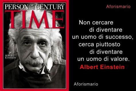 To Rich To Succes Mario Einstain aforismario 174 albert einstein pensieri su vita scienza
