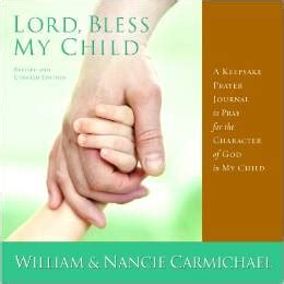 blessed baby prayer guide and memory journal baby book books lord bless my child from nancie carmichael and bill carmichael