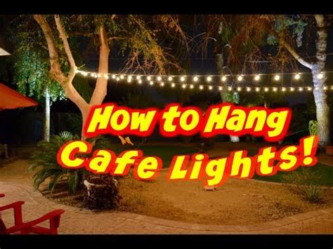 how to hang cafe lights how to hang outdoor cafe lights or string lights on a wire