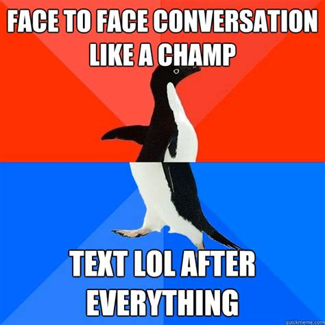 Meme Conversation - face to face conversation like a ch text lol after