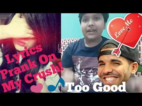 gets pranked with drake with lyrics prank on my crush quot quot ft rihanna 14