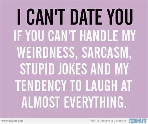 no date quotes i can t date you if you can t handle my screwing the