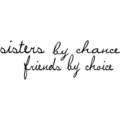 sisters by chance friends by choice tattoo by chance friends by choice my best friend and