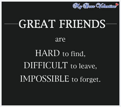 great friends are hard to find