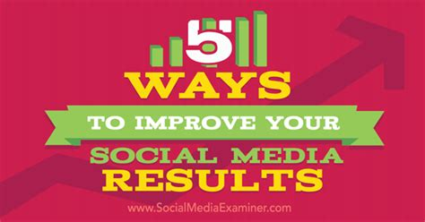 better social media 5 ways to improve your social media results