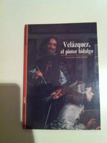 libro velzquez leer libro vel 225 zquez el pintor hidalgo descargar libroslandia