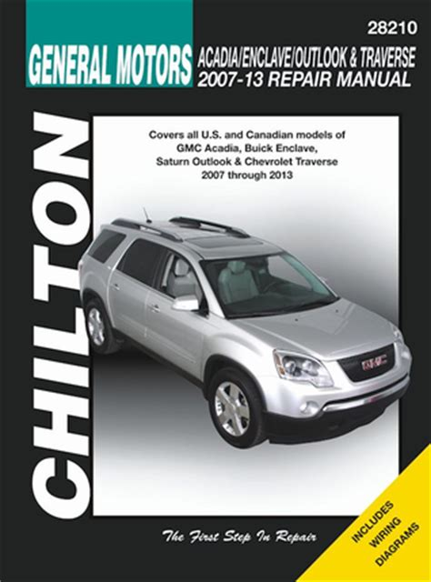 hayes auto repair manual 2009 chevrolet traverse engine control gm acadia enclave outlook traverse repair manual 2007 2013 chilton