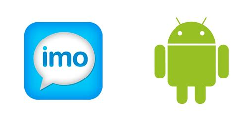 imo for android imo free calls and chat for android free