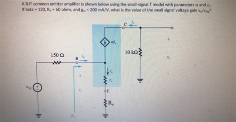 bjt transistor gm a bjt common emitter lifier is shown below usin chegg
