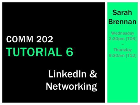 tutorial video networking comm202 tutorial 6 linkedin networking sarahbrennan