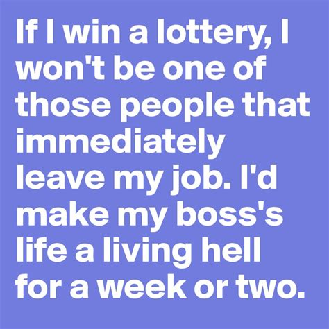 Living A Week by If I Win A Lottery I Won T Be One Of Those That