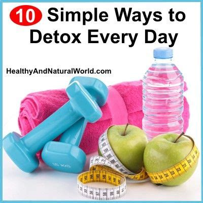 Best Detox Methods For Lyme by 10 Simple Ways To Detox Every Day Every Day Detox And