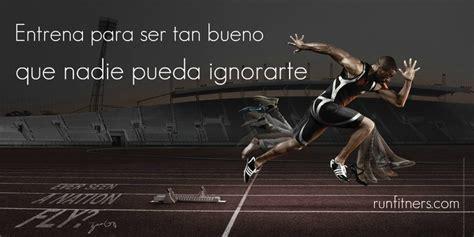 imagenes motivadoras para runners frases motivadoras para corredores mas info para runners