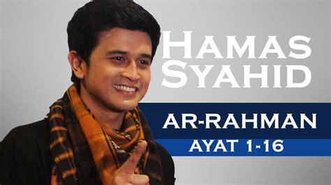 download mp3 qs ar rahman qs ar rahman 1 16 by hamash syahid youtube